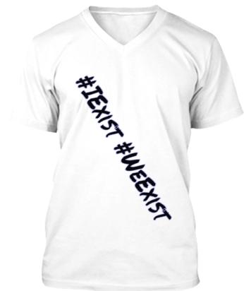 we exist tshirt